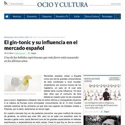 El gin-tonic y su influencia en el mercado español
