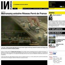 CARNET TENDANCE - Metronomy entraîne Réseau Ferré de France