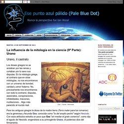 La influencia de la mitología en la ciencia (9ª Parte): Urano