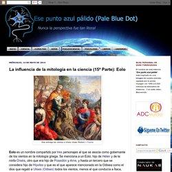 La influencia de la mitología en la ciencia (15ª Parte): Eolo