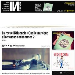La revue INfluencia : Quelle musique allons-nous consommer ?