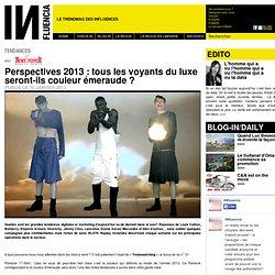 Tendances - Perspectives 2013 : tous les voyants du luxe seront-ils couleur émeraude ?