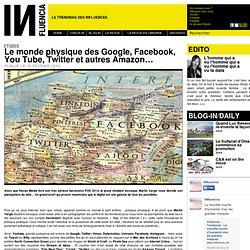 Etudes - Le monde physique des Google, Facebook, You Tube, Twitter et autres Amazon…