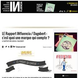 LE Rapport INfluencia / Dagobert : c'est quoi une marque qui compte ?