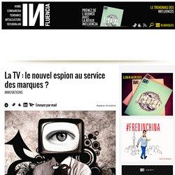 La TV : le nouvel espion au service des marques ?