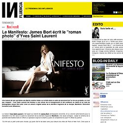 "Tendances - Le Manifesto: James Bort écrit le ""roman photo"" d'Yves Saint Laurent"