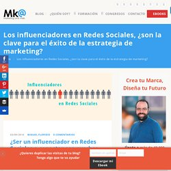 Los influenciadores en Redes Sociales ¿la clave del Marketing?