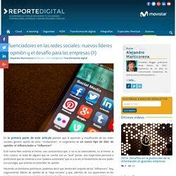 Influenciadores en las redes sociales: nuevos líderes de opinión y el desafío para las empresas (II)