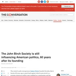The John Birch Society influencing American politics, 60 years later click2x