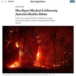 How Rupert Murdoch Is Influencing Australia's Bushfire Debate