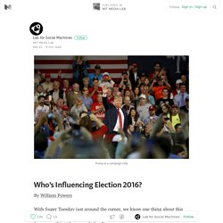 Who's Influencing Election 2016? — MIT MEDIA LAB