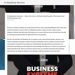 H Akademy Review – How Eric Ho is Influencing People's Personal and Professional Life