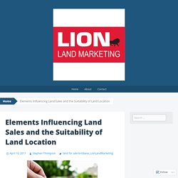 Elements Influencing Land Sales and the Suitability of Land Location