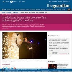 Sherlock and Doctor Who: beware of fans influencing the TV they love