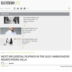 Most Influential Filipinos in the Gulf: Ambassador Renato Pedro Villa