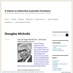Douglas Nicholls – A tribute to influential Australian Christians