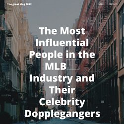 The Most Influential People in the MLB중계 Industry and Their Celebrity Dopplegangers