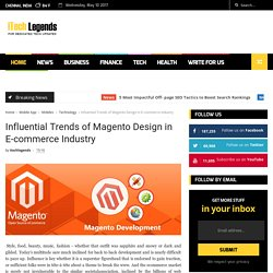 Top 5 Trend of Magento design in eCommerce Industry