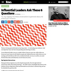 Influential Leaders Ask These 6 Questions