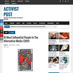 10 Most Influential People in the Alternative Media (2011)