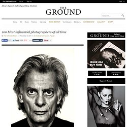 100 Most influential photographers of all time - The GROUND Magazine