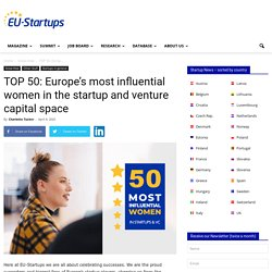 TOP 50: Europe's most influential women in the startup and venture capital space