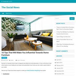 10 Tips That Will Make You Influential Towards Home Furniture - The Social News