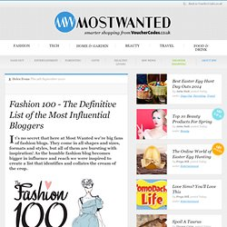 Fashion 100 - The Definitive List of the Most Influential Bloggers