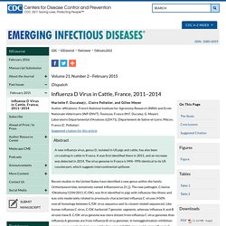 CDC EID - Volume 21, Number 2—February 2015 Au sommaire: Influenza D Virus in Cattle, France, 2011–2014