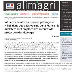 MAAF 17/11/16 Influenza aviaire hautement pathogène H5N8 dans des pays voisins de la France : le ministère met en place des mesures de protection des élevages