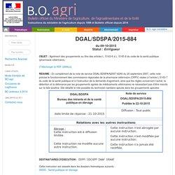 Note de service DGAL/SDSPA/2015-884 du 09-10-2015 Agrément des groupements au titre des articles L. 5143-6 à L. 5143-8 du code de la santé publique (pharmacie vétérinaire).