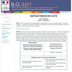 INSTRUCTION TECHNIQUE DGPAAT/SDOE/2014-579 du 17-07-2014 Suite à l'introduction dans la réglementation européenne de la mention de qualité facultative « produit de montagne », la présente note a pour objet d'expliciter les conditions d'emploi de la mentio