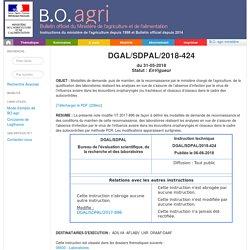 Instruction technique DGAL/SDPAL/2018-424 du 31-05-2018 Modalités de demande, puis de maintien, de la reconnaissance par le ministère chargé de l'agriculture, de la qualification des laboratoires réalisant les analyses en vue de s'assurer de l'absence d'i