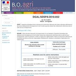 Instruction technique DGAL/SDSPA/2018-852 du 19-11-2018 Inspections périodiques dans le domaine de la pharmacie vétérinaire des écoles nationales vétérinaires et des autres établissements d'enseignement et de formation agricoles utilisant des médicaments