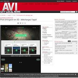 Pont d'Avignon en 3D : téléchargez l'appli
