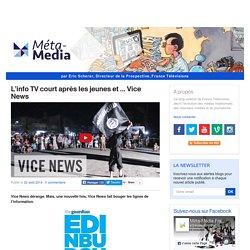 L'info TV court après les jeunes et … Vice News
