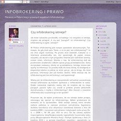 INFOBROKERING I PRAWO: Czy infobrokering istnieje?