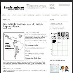 Infografía: El mapa más 'cool' del mundo hispanohablante