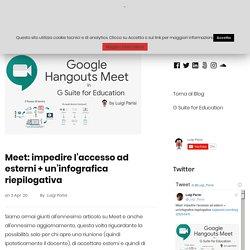 Meet: impedire l'accesso ad esterni + un'infografica riepilogativa – Fra la via Emilia e il Web