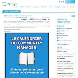 [Infographie] Le calendrier du Community Manager en 27 dates !