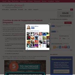 5 manières de créer de l'engagement sur Facebook [Infographie]