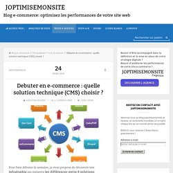 Debuter en e-commerce : quelle solution technique (CMS) choisir