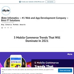 5 Mobile Commerce Trends That Will Dominate In 2021