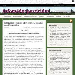 PESTICIDES : Bulletin d'Informations pour les salariés agricoles.
