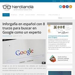 Inforgafía en español con 8 trucos para buscar en Google como un experto
