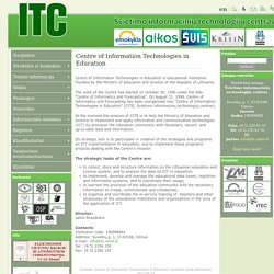 Švietimo informacinių technologijų centras » Centre of Information Technologies in Education