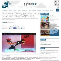 Satanismo Disney, ¿otra forma de fanatismo religioso? (VIDEO)