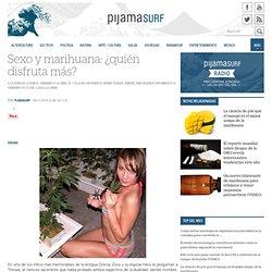 Sexo y marihuana: ¿quién disfruta más? « Pijamasurf - Noticias e Información alternativa