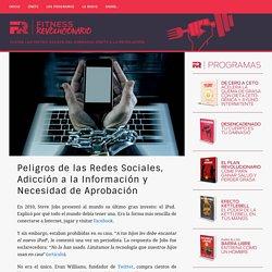Peligros de las Redes Sociales, Adicción a la Información y Necesidad de Aprobación ⋆ Fitness Revolucionario