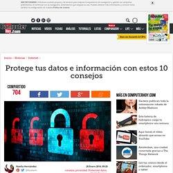 Protege tus datos e información con estos 10 consejos - ComputerHoy.com